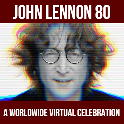 John Lennon 80 a Worldwide Virtual Celebration